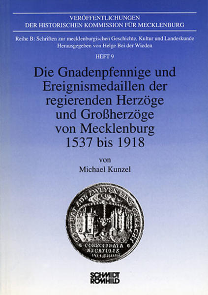 Die Gnadenpfennige und Ereignismedaillen der regierenden Herzöge und Grossherzöge von Mecklenburg, 1537 bis 1918 - Coverbild