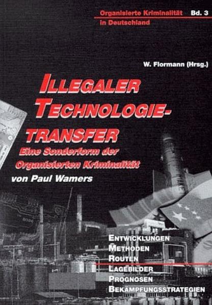 Illegaler Technologietransfer - Eine Sonderform der organisierten Kriminalität - Coverbild