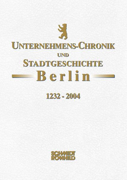 Unternehmens-Chronik und Stadtgeschichte Berlin 1232-2004 - Coverbild