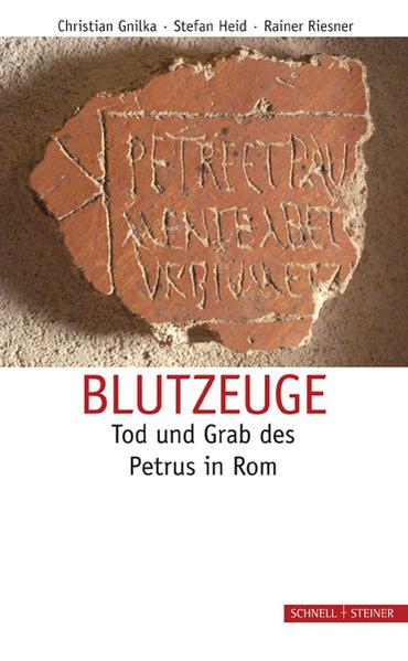 Blutzeuge – Tod und Grab des Petrus in Rom - Coverbild