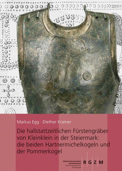 Die hallstattzeitlichen Fürstengräber von Kleinklein in der Steiermark: die beiden Hartnermichelkogel und der Pommerkogel - Coverbild