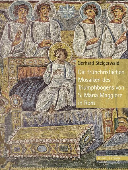 Die frühchristlichen Mosaiken des Triumphbogens von S. Maria Maggiore in Rom - Coverbild