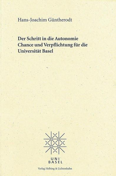 Der Schritt in die Autonomie - Chance und Verpflichtung für die Universität Basel - Coverbild