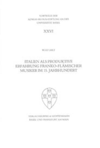 Italien als produktive Erfahrung franko-flämischer Musiker im 15. Jahrhundert - Coverbild