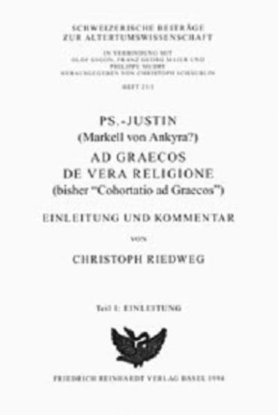 Ps.-Justin(Markell von Ankyra?), Ad Graecos de vera religione (bisher