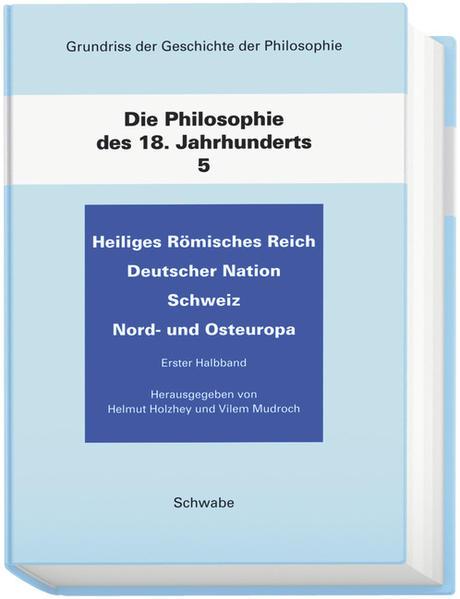 Grundriss der Geschichte der Philosophie / Heiliges Römisches Reich Deutscher Nation. Schweiz. Nord- und Osteuropa - Coverbild