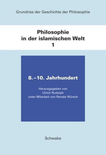 Grundriss der Geschichte der Philosophie / Philosophie in der islamischen Welt / 8. - 10. Jahrhundert - Coverbild