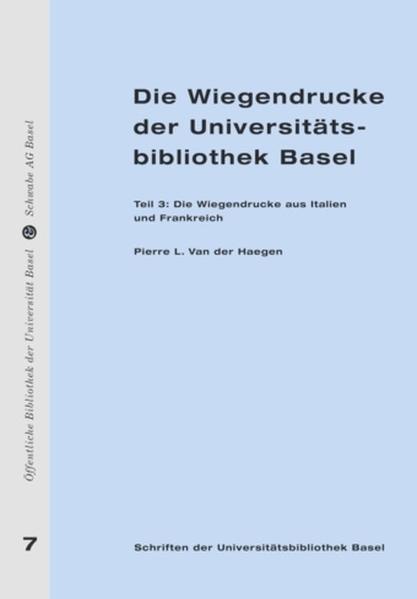 Die Wiegendrucke der Universitätsbibliothek Basel - Coverbild