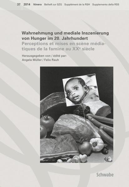 Wahrnehmung und mediale Inszenierung von Hunger im 20. Jahrhundert - Coverbild