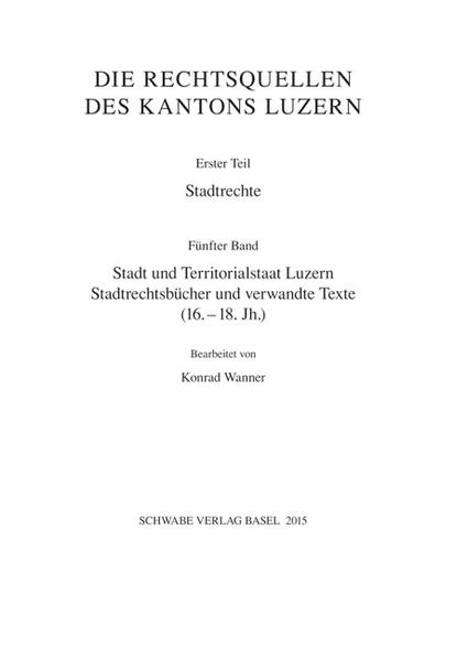 Stadt und Territorialstaat Luzern: Stadtrechte und verwandte Texte - Coverbild