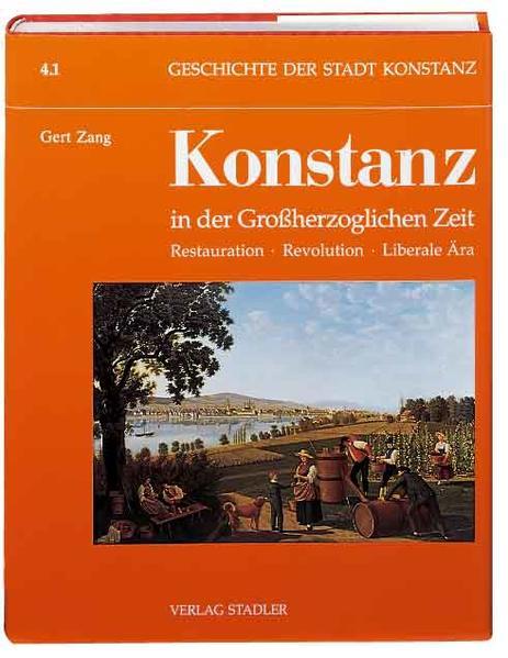 Geschichte der Stadt Konstanz / Konstanz in der Grossherzoglichen Zeit 1806-1918 - Coverbild