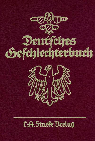 Deutsches Geschlechterbuch. Genealogisches Handbuch bürgerlicher... / Deutsches Geschlechterbuch. Genealogisches Handbuch bürgerlicher... - Coverbild