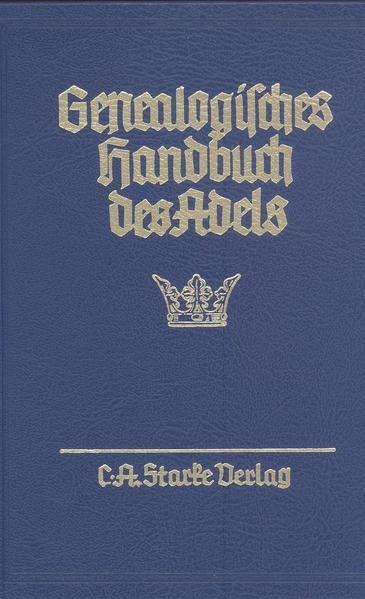 Genealogisches Handbuch des Adels. Enthaltend Fürstliche, Gräfliche,... / Adelslexikon - Coverbild