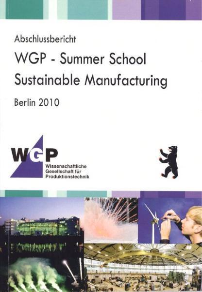 Abschlussbericht. WGP - Summer School. Sustainable Manufacturing. Berlin 2010 - Coverbild