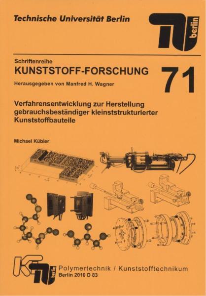 Verfahrensentwicklung zur Herstellung gebrauchsbeständiger kleinststrukturierter Kunststoffbauteile - Coverbild