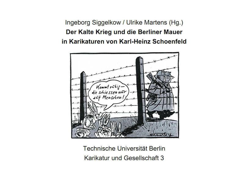 Der Kalte Krieg und die Berliner Mauer in Karikaturen von Karl-Heinz Schoenfeld - Coverbild