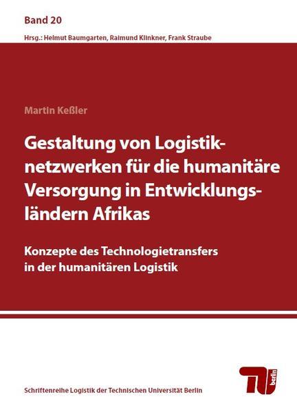 Gestaltung von Logistiknetzwerken für die humanitäre Versorgung in Entwicklungsländern Afrikas - Coverbild
