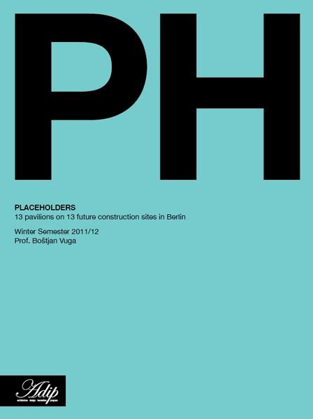 Placeholders: 13 pavilions as forecasters for future projects - Coverbild
