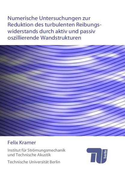 Numerische Untersuchungen zur Reduktion des turbulenten Reibungswiderstands durch aktiv und passiv oszillierende Wandstrukturen - Coverbild