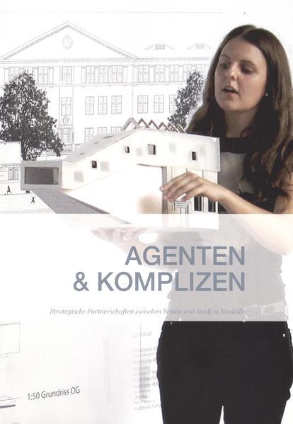 Agenten und Komplizen. Strategische Partnerschaften zwischen Schule und Stadt. - Coverbild
