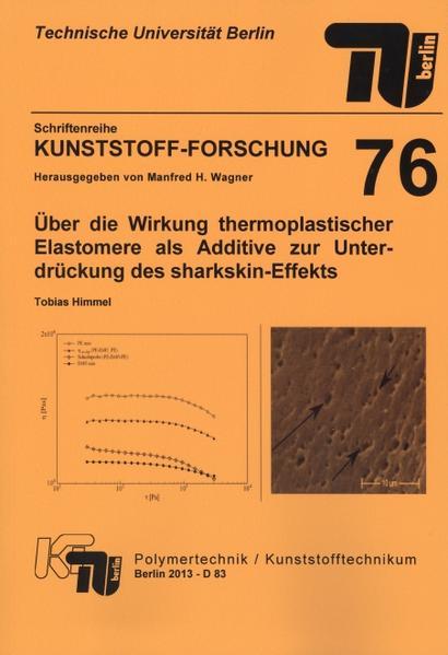 Über die Wirkung thermoplastischer Elastomere als Additive zur Unterdrückung des sharkskin-Effekts - Coverbild