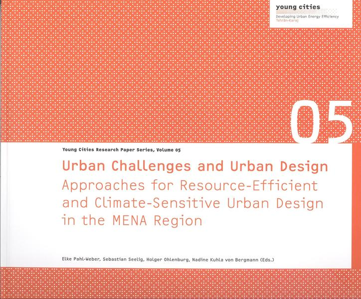 Urban Challenges and Urban DesignApproaches for Resource-Efficient and Climate-Sensitive Urban Design in the MENA Region - Coverbild