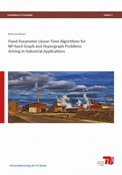 Fixed-Parameter Linear-Time Algorithms for NP-hard Graph and Hypergraph Problems Arising in Industrial Applications - Coverbild