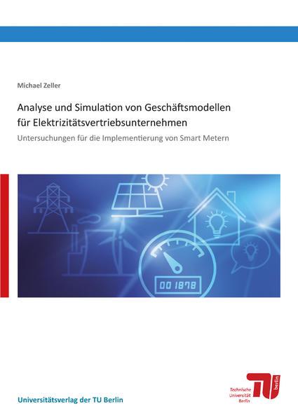 Analyse und Simulation von Geschäftsmodellen für Elektrizitätsvertriebsunternehmen - Coverbild