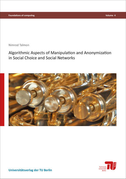 Algorithmic Aspects of Manipulation and Anonymization in Social Choice and Social Networks - Coverbild
