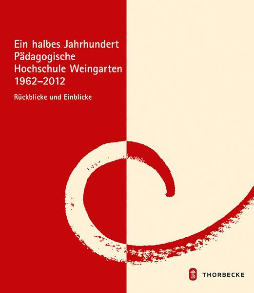 Ein halbes Jahrhundert Pädagogische Hochschule Weingarten 1962 - 2012 - Coverbild