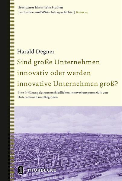 Sind große Unternehmen innovativ oder werden innovative Unternehmen groß? - Coverbild
