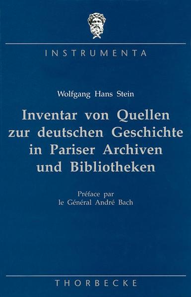Inventar von Quellen zur deutschen Geschichte in Pariser Archiven und Bibliotheken - Coverbild