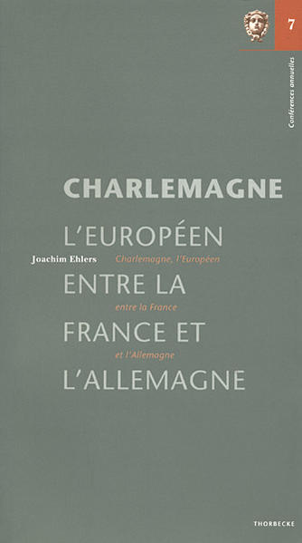 Charlemagne, l'Européen, entre la France et l'Allemagne - Coverbild
