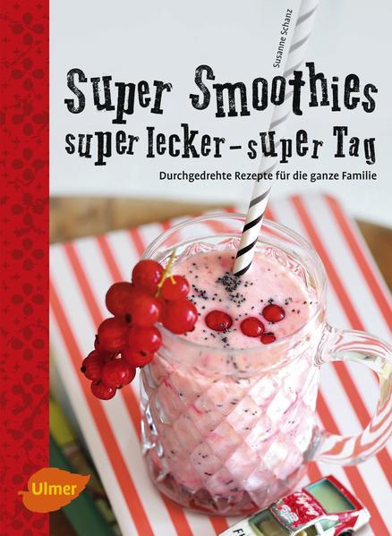 Kostenloses Epub-Buch Super Smoothies, super lecker, super Tag