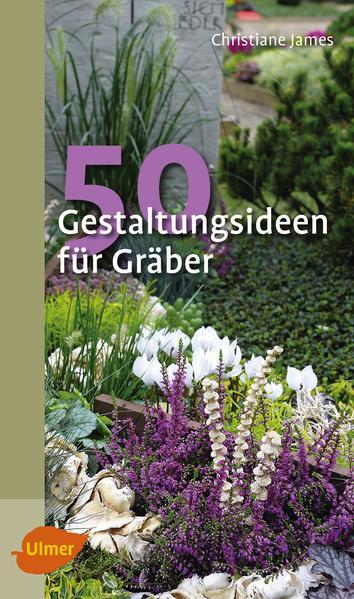 50 Gestaltungsideen für Gräber - Coverbild