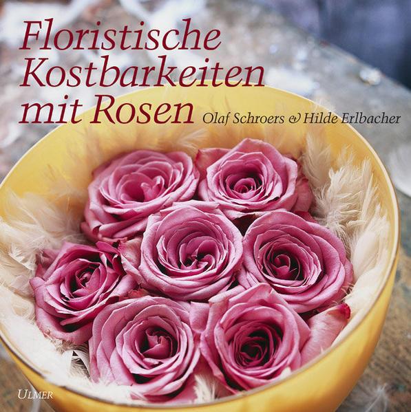 Floristische Kostbarkeiten mit Rosen - Coverbild