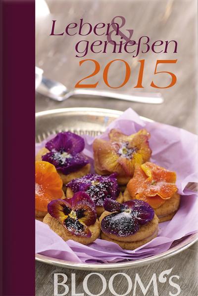 Bloom's Kalender Leben und genießen 2015 - Coverbild