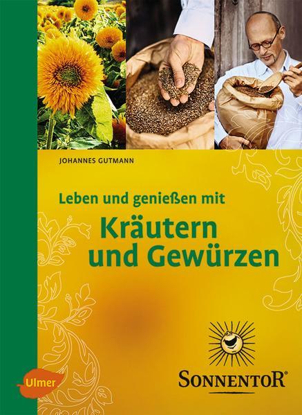 Sonnentor. Leben und genießen mit Kräuter und Gewürzen - Coverbild