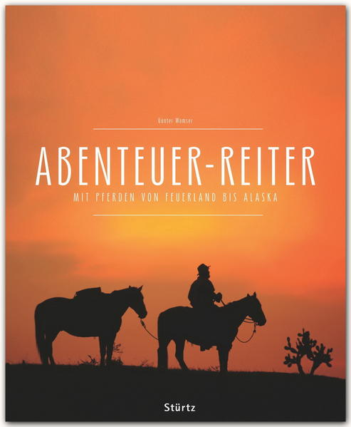 Premium Abenteuer-Reiter - Mit Pferden von Argentinien bis Alaska - Coverbild