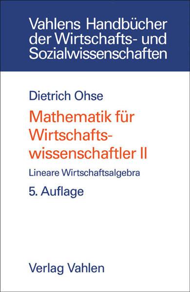 Mathematik für Wirtschaftswissenschaftler  Bd. II: Lineare Wirtschaftsalgebra - Coverbild