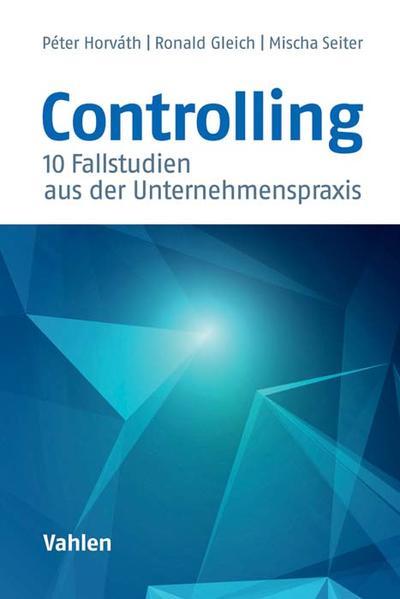 Controlling - 10 Fallstudien aus der Unternehmenspraxis - Coverbild