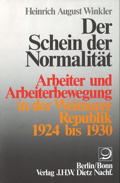 Geschichte der Arbeiter und der Arbeiterbewegung in Deutschland seit... / Der Schein der Normalität - Coverbild