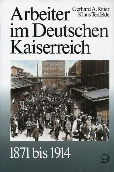 Geschichte der Arbeiter und der Arbeiterbewegung in Deutschland seit... / Arbeiter im Deutschen Kaiserreich 1871 bis 1914 - Coverbild