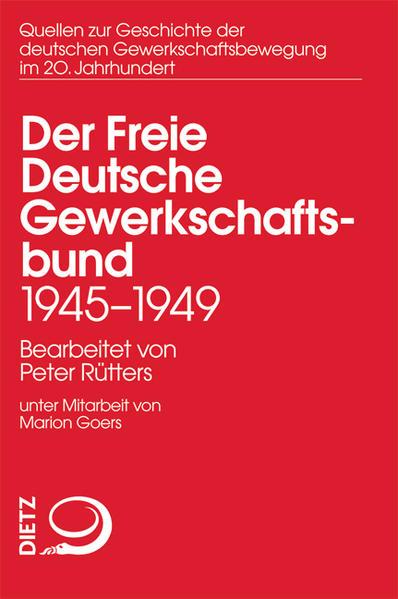 Der Freie Deutsche Gewerkschaftsbund 1945–1949 - Coverbild