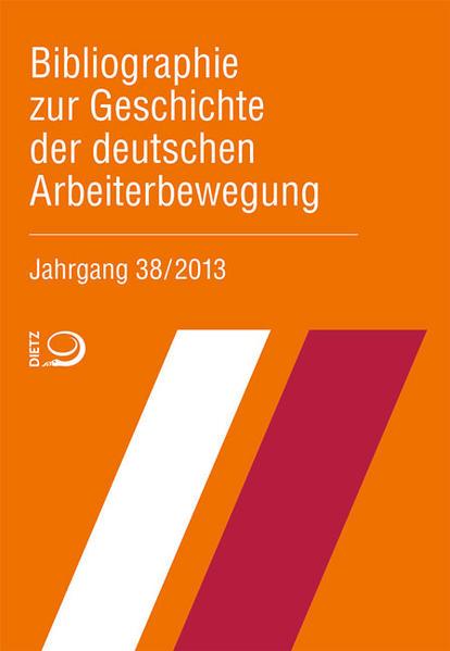 Bibliographie zur Geschichte der deutschen Arbeiterbewegung, Jahrgang 38 (2013) - Coverbild