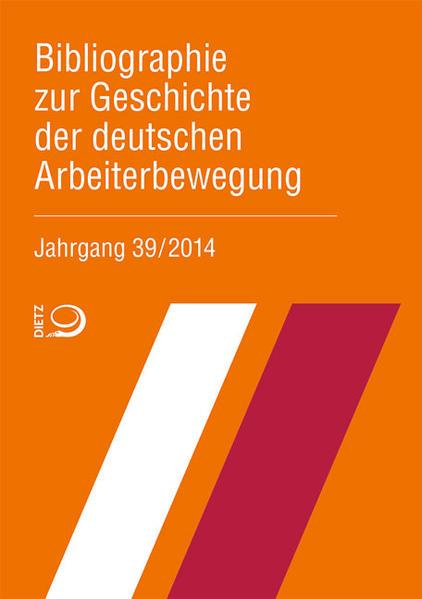 Bibliographie zur Geschichte der deutschen Arbeiterbewegung, Jahrgang 39 (2014) - Coverbild