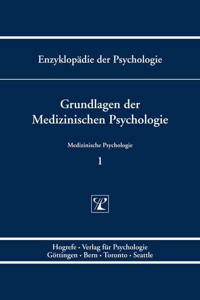 Enzyklopädie der Psychologie / Themenbereich D: Praxisgebiete / Medizinische Psychologie / Grundlagen der Medizinischen Psychologie - Coverbild