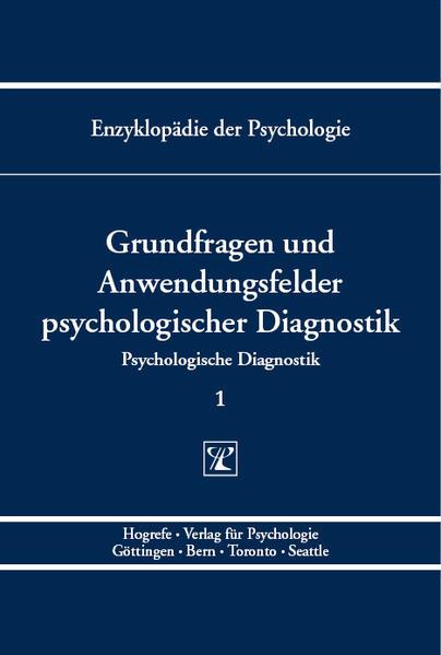 Enzyklopädie der Psychologie / Themenbereich B: Methodologie und Methoden / Psychologische Diagnostik / Grundfragen und Anwendungsfelder psychologischer Diagnostik - Coverbild