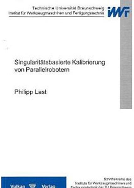 Singularitätsbasierte Kalibrierung von Parallelrobotern - Coverbild