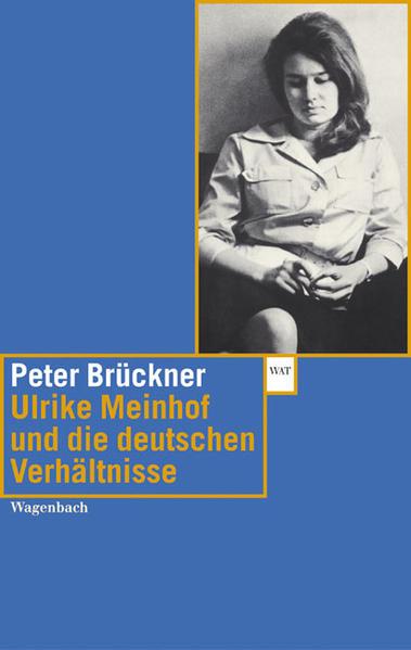Ulrike Meinhof und die deutschen Verhältnisse - Coverbild
